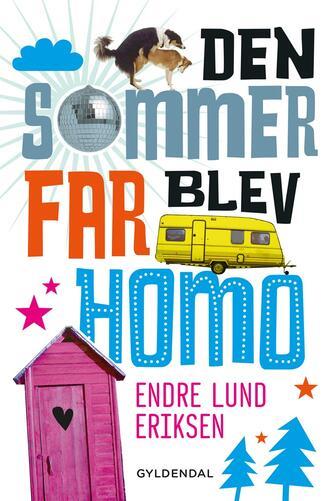 Endre Lund Eriksen: Den sommer far blev homo