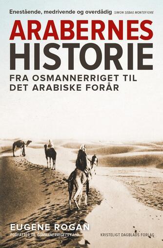 Eugene Rogan: Arabernes historie : fra Osmannerriget til det arabiske forår
