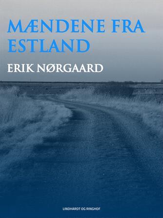 Erik Nørgaard (f. 1929): Mændene fra Estland