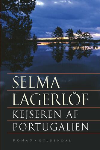 Selma Lagerlöf: Kejseren af Portugalien : roman (Ved Anne Marie Bjerg)