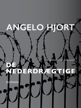 Angelo Hjort: De nederdrægtige : roman