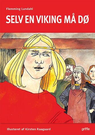 Flemming Lundahl: Selv en viking må dø!