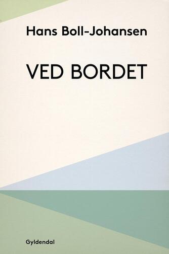 Hans Boll-Johansen: Ved bordet : madkultur i nord og syd