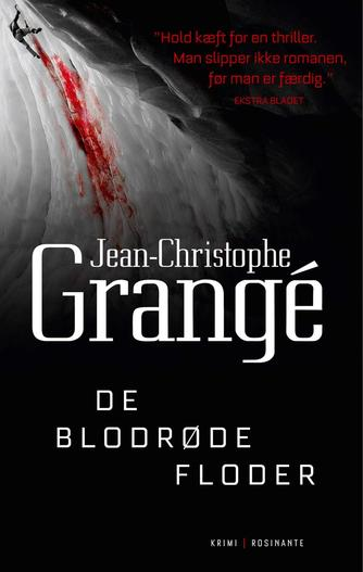 Jean-Christophe Grangé: De blodrøde floder : krimi