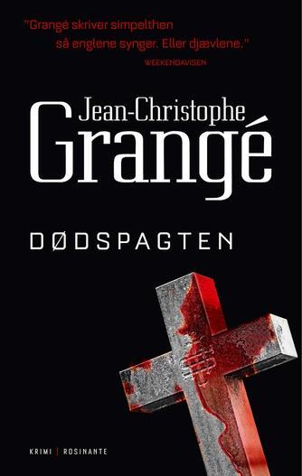 Jean-Christophe Grangé: Dødspagten : krimi