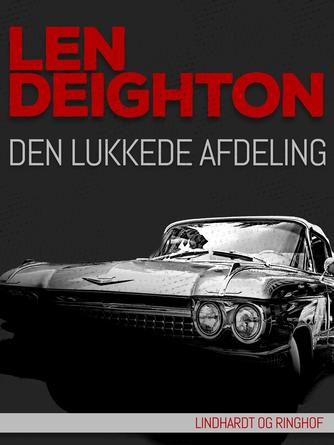 Len Deighton: Den lukkede afdeling