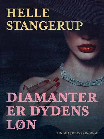 Helle Stangerup: Diamanter er dydens løn