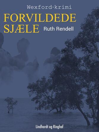 Ruth Rendell: Forvildede sjæle