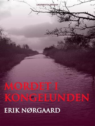 Erik Nørgaard (f. 1929): Mordet i Kongelunden