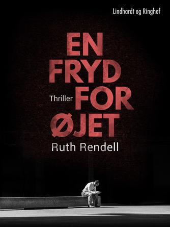 Ruth Rendell: En fryd for øjet : thriller
