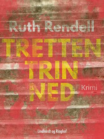 Ruth Rendell: Tretten trin ned : krimi