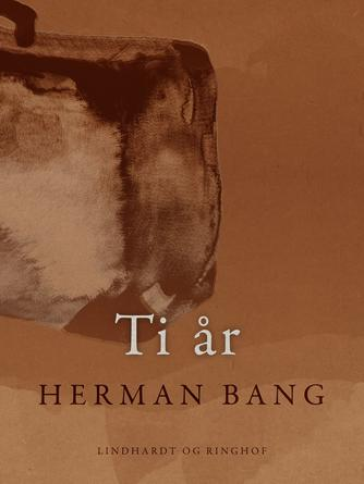 Herman Bang: Ti år