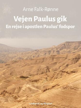 Arne Falk-Rønne: Vejen Paulus gik : en rejse i apostlen Paulus' fodspor