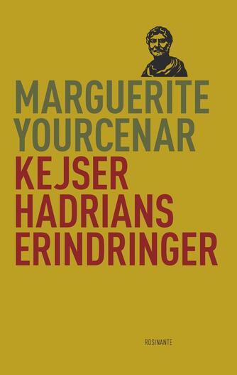 Marguerite Yourcenar: Kejser Hadrians erindringer