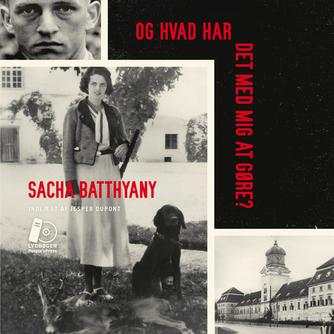 Sacha Batthyany (f. 1973): Og hvad har det med mig at gøre?