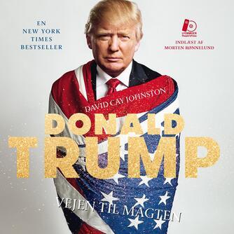 David Cay Johnston: Donald Trump : vejen til magten