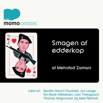 Mehrdad Zamani (f. 1969): Smagen af edderkop : en iransk soldats erindringer