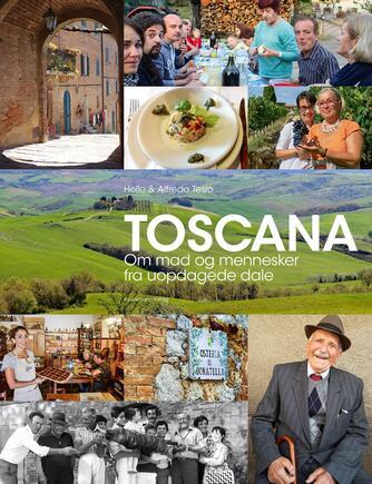 Helle Tesio, Alfredo Tesio: Toscana : om mad og mennesker fra uopdagede dale