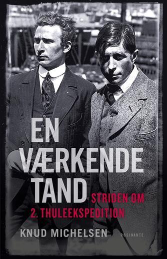 Knud Michelsen (f. 1945): En værkende tand : striden om 2. Thule-ekspedition