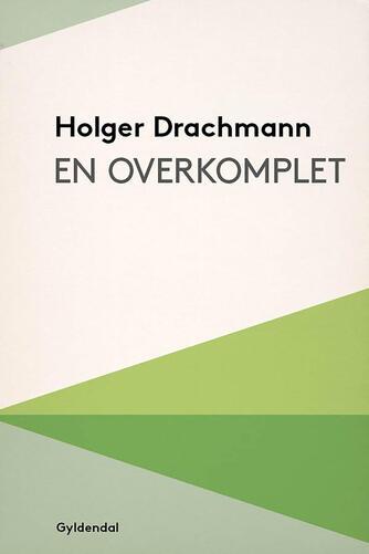 Holger Drachmann: En overkomplet