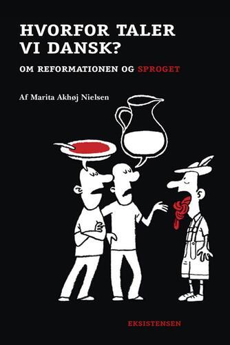 Marita Akhøj Nielsen: Hvorfor taler vi dansk? : om reformationen og sproget