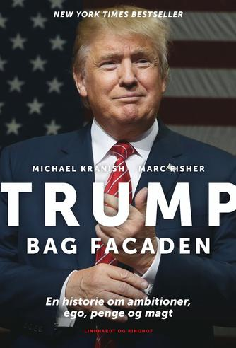 Michael Kranish, Marc Fisher: Trump bag facaden : en historie om ambitioner, ego, penge og magt
