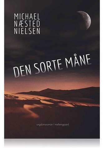 Michael Næsted Nielsen: Den sorte måne : ungdomsroman
