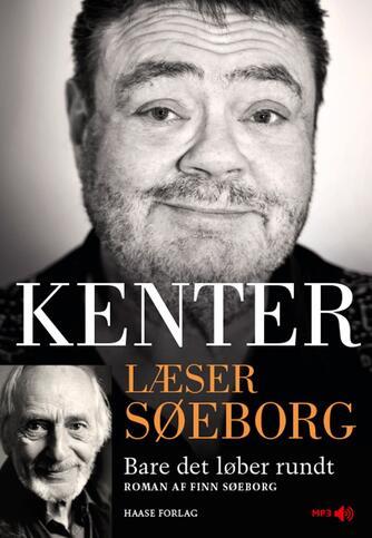 Finn Søeborg: Kenter læser Søeborg : Bare det løber rundt