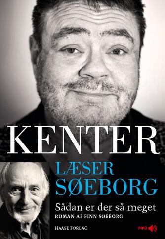 Finn Søeborg: Kenter læser Søeborg : Sådan er der så meget