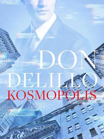 Don DeLillo: Kosmopolis : roman