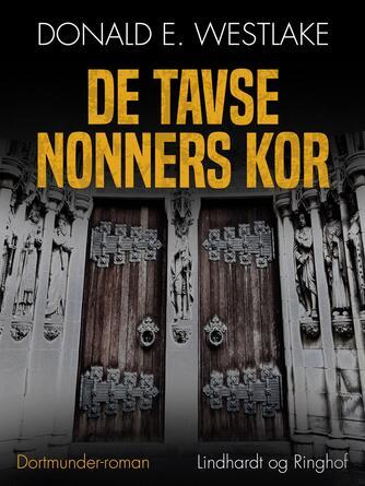 Donald E. Westlake: De tavse nonners kor : Dortmunder-roman