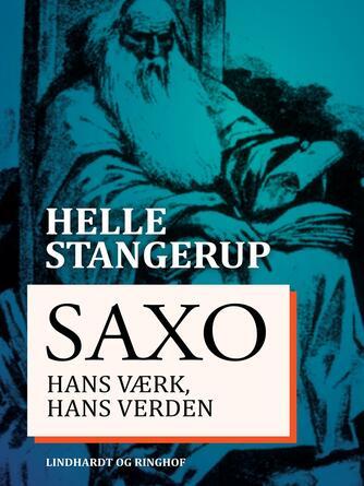 Helle Stangerup: Saxo : hans værk, hans verden