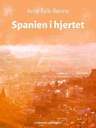 Arne Falk-Rønne: Spanien i hjertet