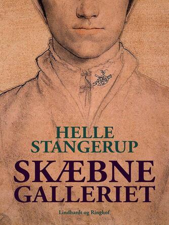 Helle Stangerup: Skæbnegalleriet