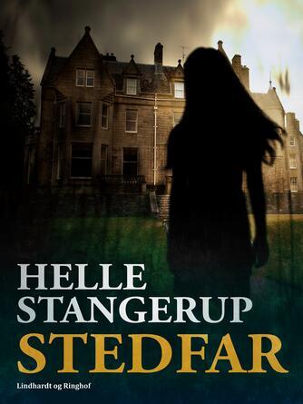 Helle Stangerup: Stedfar