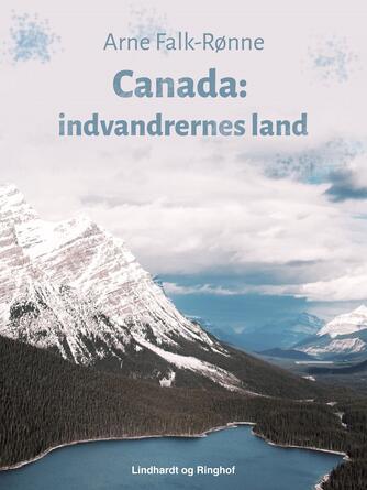 Arne Falk-Rønne: Canada : indvandrernes land