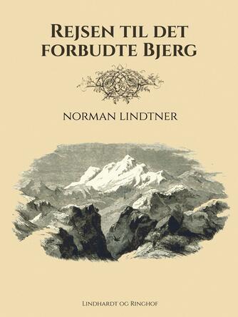 Norman Lindtner: Rejsen til det forbudte bjerg