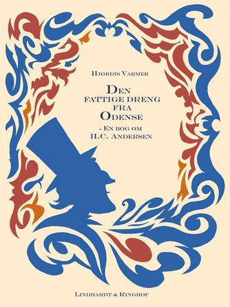 Hjørdis Varmer: Den fattige dreng fra Odense : en bog om H.C. Andersen
