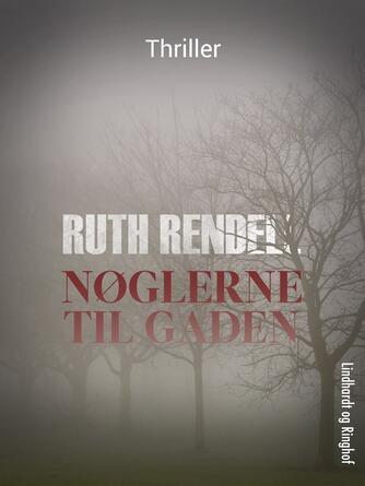 Ruth Rendell: Nøglerne til gaden : thriller