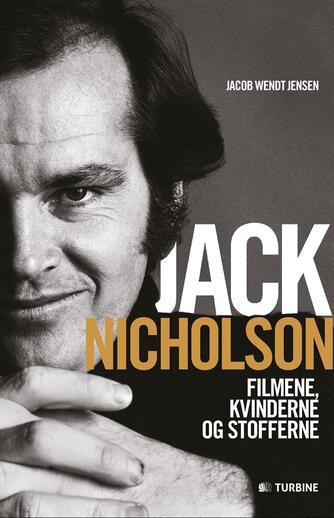 Jacob Wendt Jensen: Jack Nicholson : filmene, kvinderne og stofferne