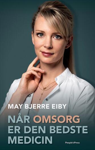 May Bjerre Eiby, Jakob Vedelsby: Når omsorg er den bedste medicin