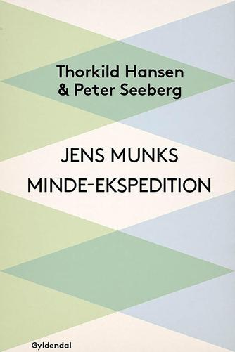 Thorkild Hansen, Peter Seeberg: Jens Munks Minde-Ekspedition