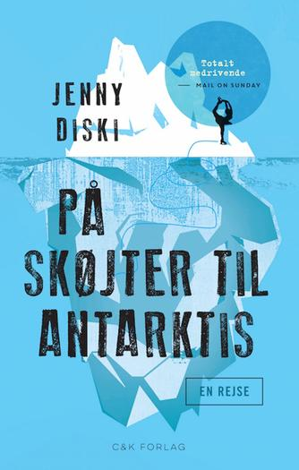 Jenny Diski: På skøjter til Antarktis : en rejse
