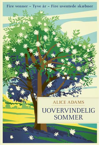 Alice Adams (f. 1975): Uovervindelig sommer