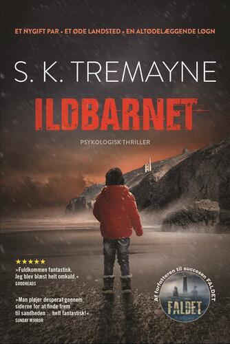 S. K. Tremayne (f. 1963): Ildbarnet : psykologisk thriller
