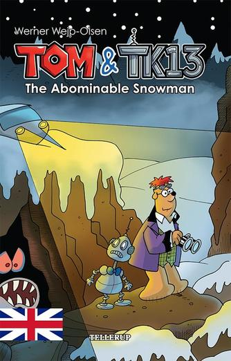 Werner Wejp-Olsen: Tom & TK13 - the abominable snowman