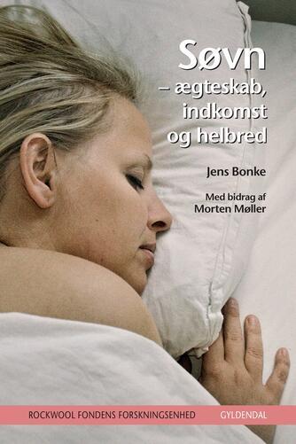 Jens Bonke, Morten Møller: Søvn : ægteskab, indkomst og helbred