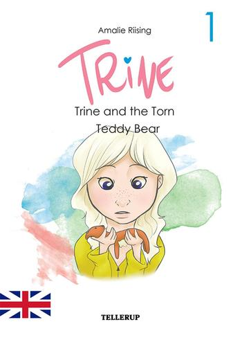 Amalie Riising: Trine and the torn teddy bear