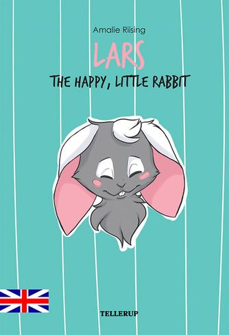 Amalie Riising: Lars : the happy, little rabbit