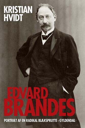 Kristian Hvidt: Edvard Brandes : portræt af en radikal blæksprutte